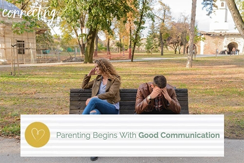 Parenting Begins Good Communication