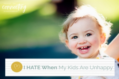 I HATE When My Kids Are Unhappy