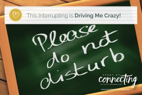 This Interrupting is Driving Me Crazy!