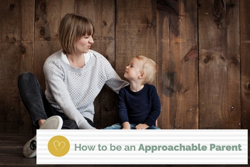 How to be an Approachable Parent