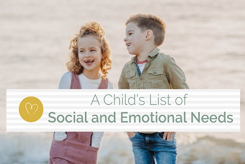 A Child's List of Social and Emotional Needs