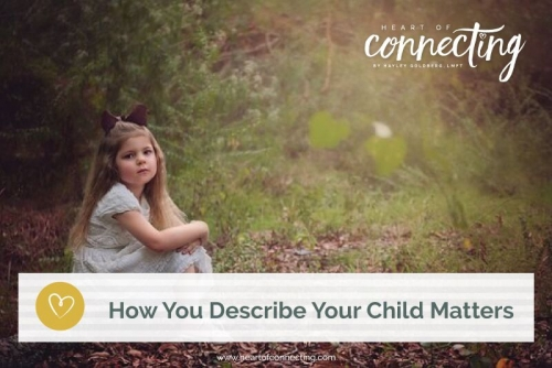 How You Describe Your Child Matters