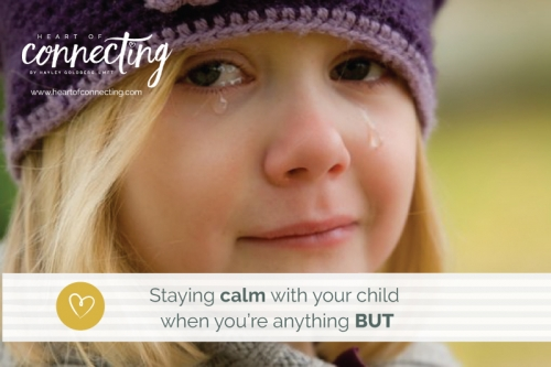 Staying calm with your child when you're anything BUT